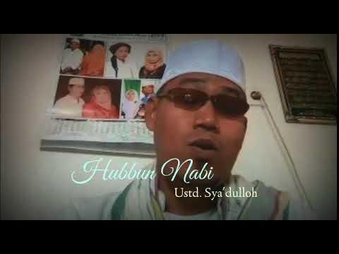 Hubbun Nabi - Ust  Sya'dulloh