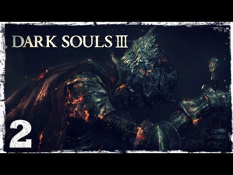 Смотреть прохождение игры Dark Souls 3. #2: Храм Огня.