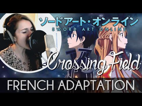 ♈ [French] Crossing Field - Sword Art Online