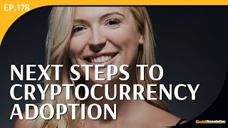 Next Steps to Cryptocurrency Adoption | Jessica Walker