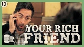 Your Rich Friend