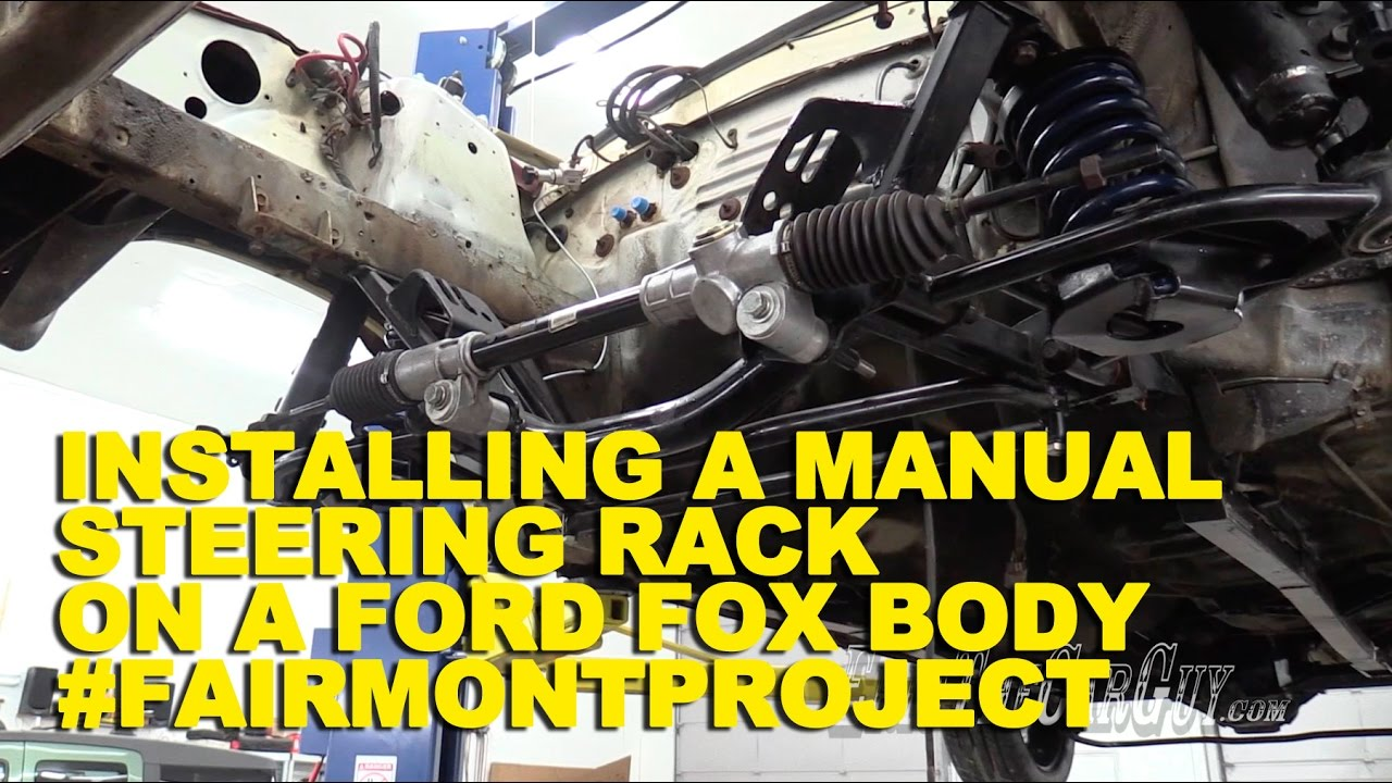 hight resolution of installing a manual steering rack on a ford fox body fairmontproject youtube