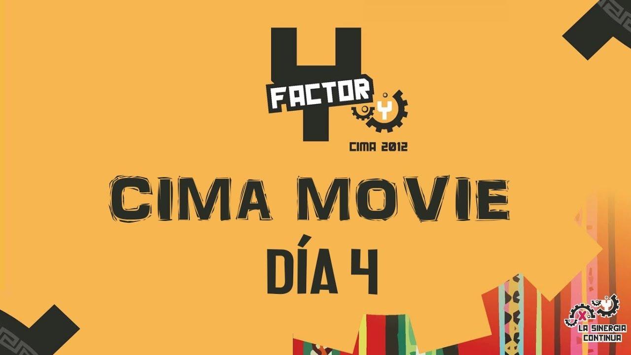 Día 4 - Cima Movie 2012 | Factor Y