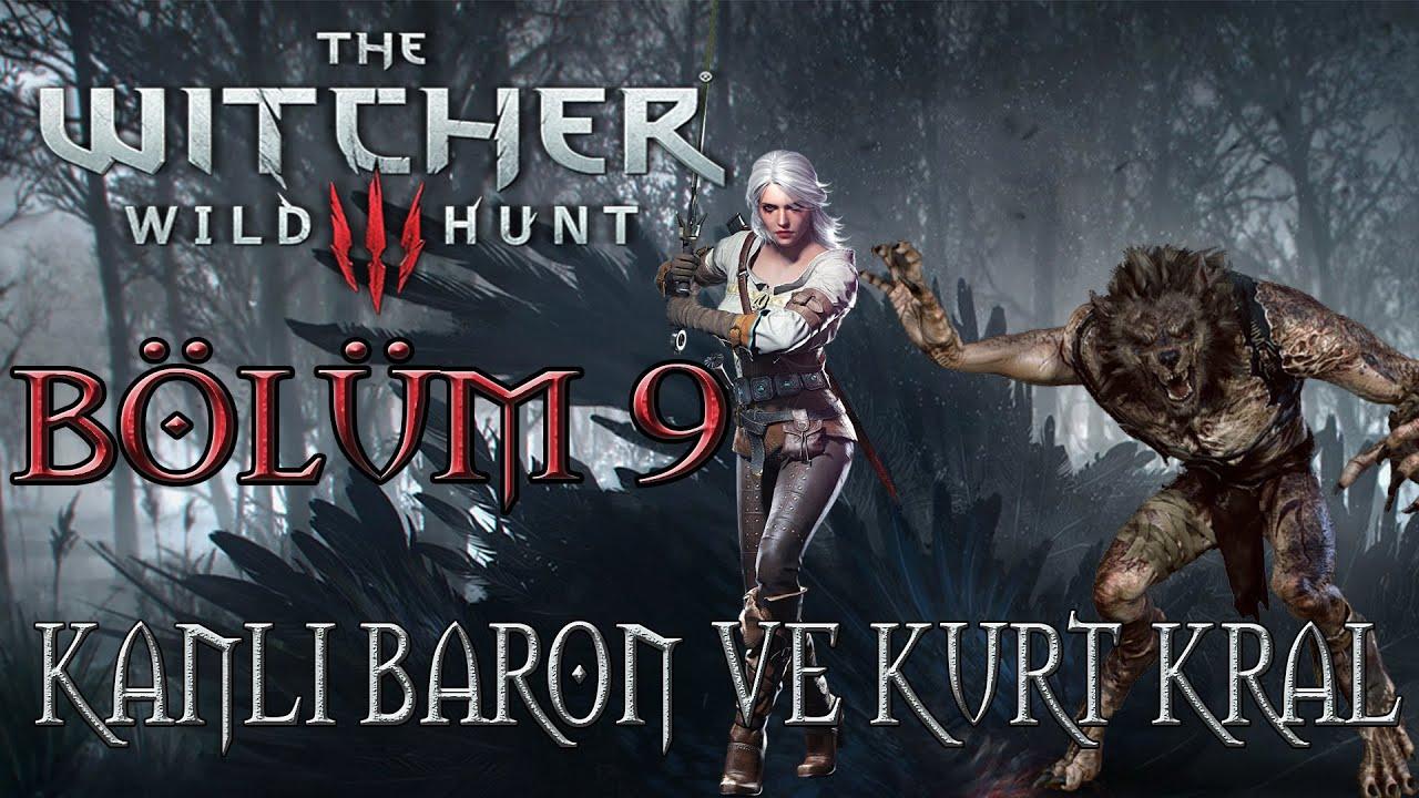 The Witcher 3 Wild Hunt: Türkçe Altyazılı - Bölüm 9 KANLI BARON VE KURT KRAL - (Modlu)(Death March )