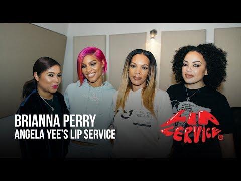 Angela Yee's Lip Service Ft. Brianna Perry