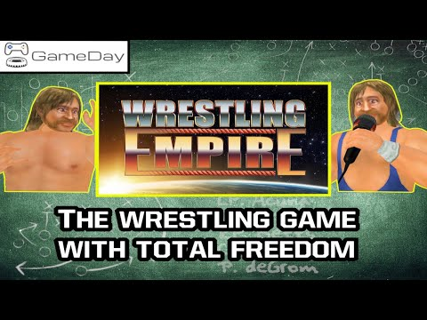 Wrestling Empire - Why MDickie Wrestling Games are so Special | GameDay