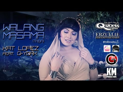 Kat Lopez feat. Q-York - Walang Masama (Taba) [Official Music Video]