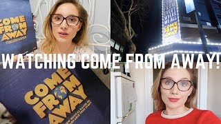 I WENT TO WATCH COME FROM AWAY IN THE WEST END! | Georgie Ashford