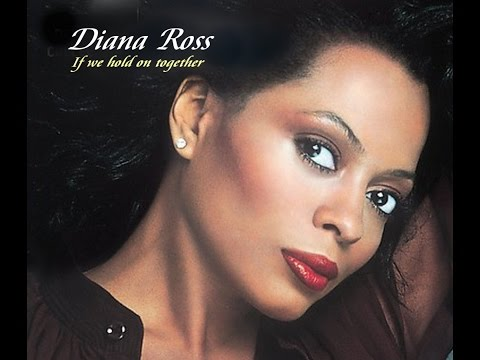 ❤♫ Diana Ross - If we hold on together (1988) 如果我們攜手並進
