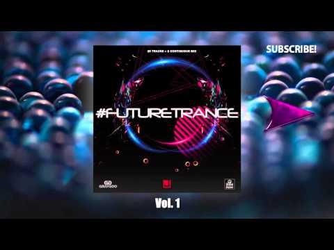 #FUTURETRANCE - Vol. 1