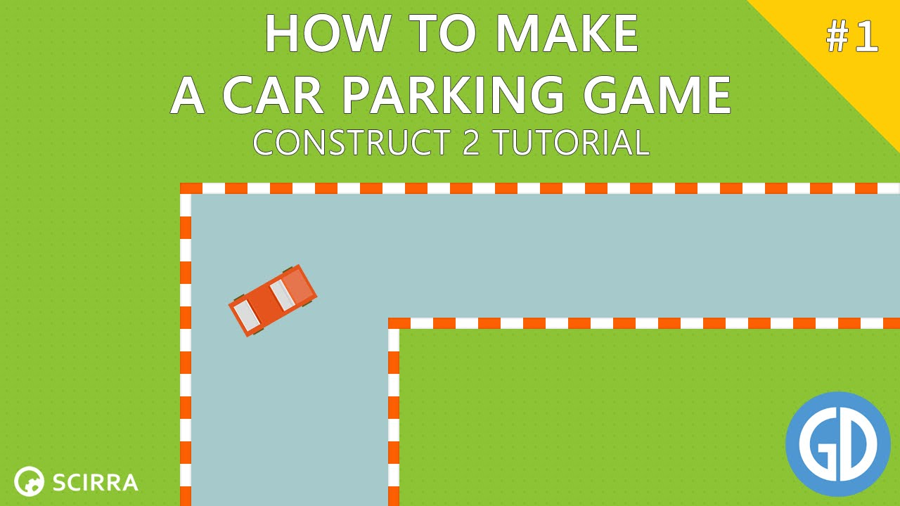 1  How To Make A Car Parking Game - Construct 2 Tutorial