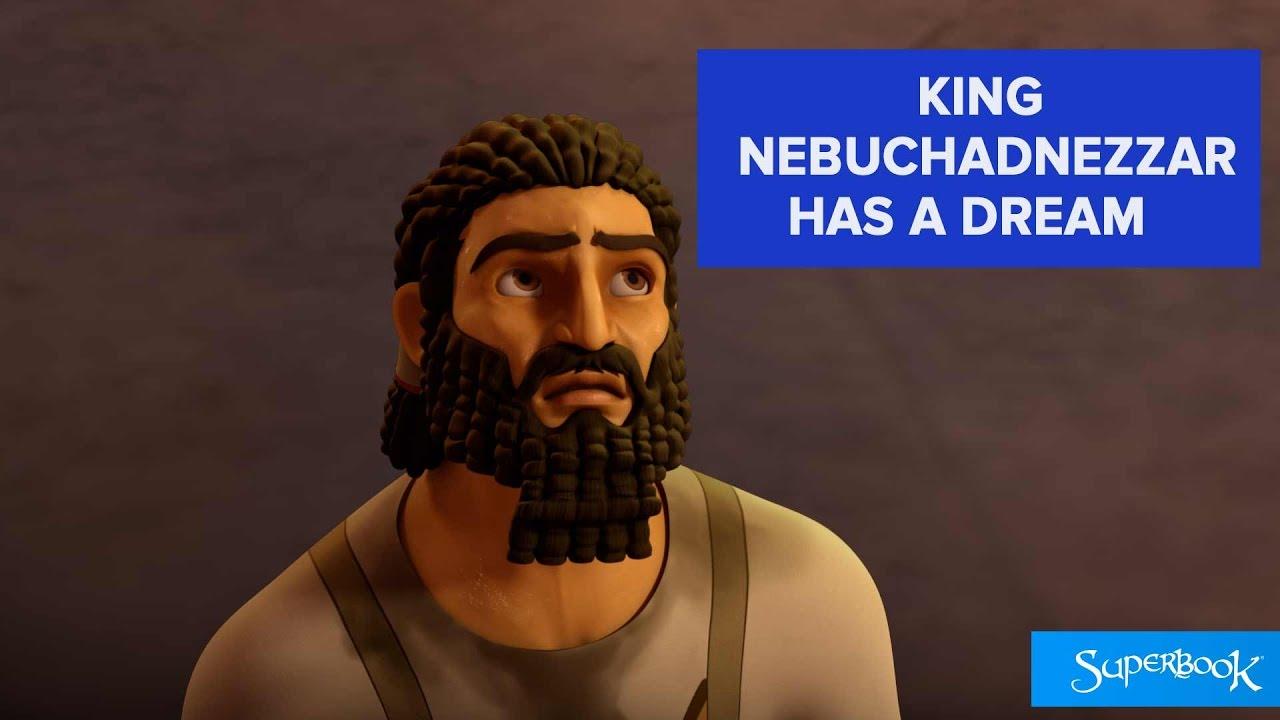 King Nebuchadnezzar Has A Dream - Superbook - YouTube
