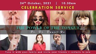 The Power of tнe Tongue - 24 October 2021, Pr Dato Dr Daniel Ho