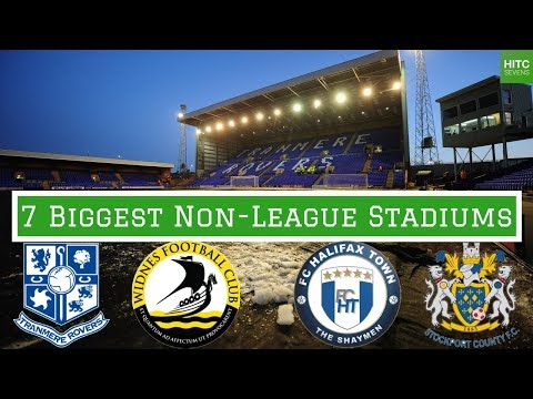 7 Biggest Stadiums in Non League Football