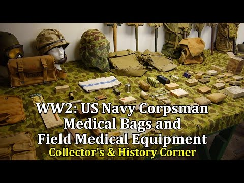World War 2: US Navy Corpsman Medical Bags and Field Medical Equipment