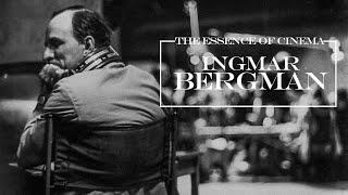 The Essence of Cinema: Ingmar Bergman