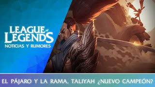 Taliyah- The Bird and the Branch  ¿Nueva Campeóna? | League Of Legends