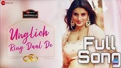 Unglich Ring Daal De (FULL SONG) | Nidhhi Agerwal | Jyotica Tangri , Chirrantan Bhatt , Man Yadav