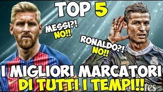 TOP 5: I MIGLIORI MARCATORI DI TUTTI I TEMPI!