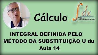 Grings - integral definida pelo método da substituição - U du - Aula 14