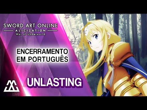 Sword Art Online: Alicization War Of Underworld Encerramento Português - Unlasting (PT-BR)