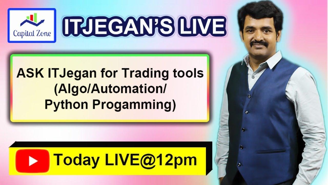 LIVE - CapitalZone : AskITJegan for Trading Tools (Algo/Automation/Python Progamming)