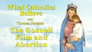 The Gosnell Film and Abortion