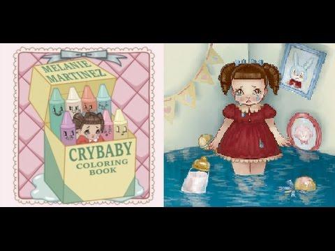 MELANIE MARTINEZ Coloring Book! Crybaby - YouTube