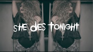 She Dies Tonight
