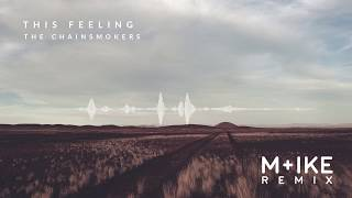 The Chainsmokers - This Feeling Ft. Kelsea Ballerini (Mike Remix)