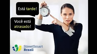 Baixar You can be Atrasado, but never Tarde. Learn the difference
