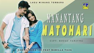 Download lagu Daniel Maestro feat Nabila Yuza - MANANTANG MATOHARI [Official Music Video] Lagu Minang
