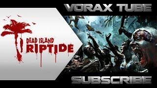 DEAD ISLAND RIPTIDE l Gameplay l HD