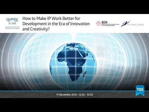 TDS LIVE | How to Make IP Work Better for Development in the Era of Innovation and Creativity?