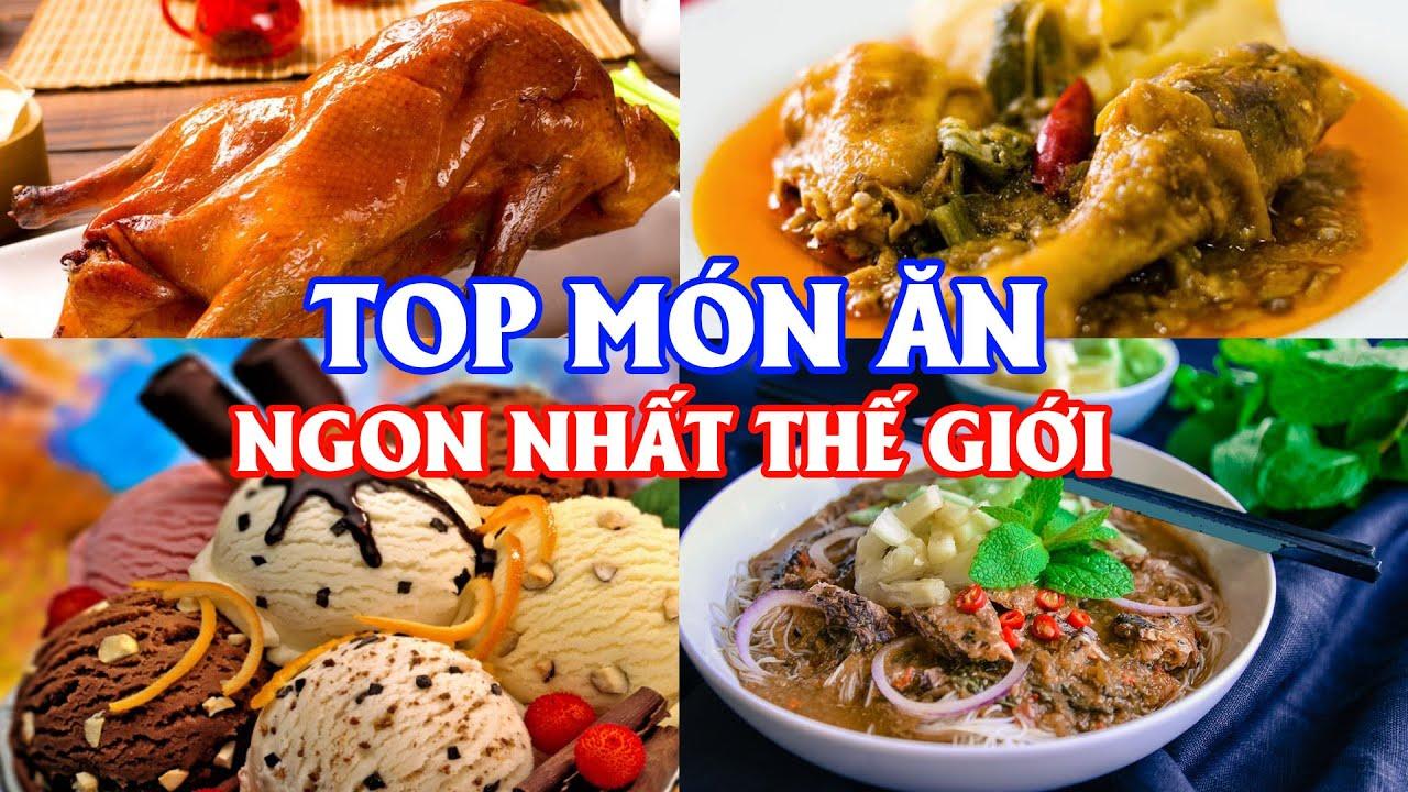 Top 10 món ăn ngon nhất thế giới – Ẩm thực ngon nhất hành tinh