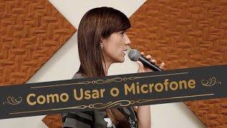 Como usar o microfone   Pra Cantar