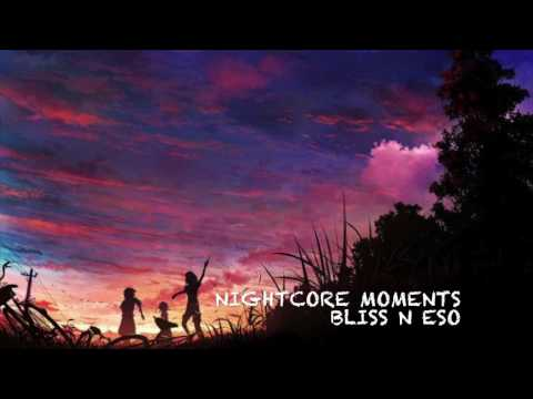 ✧Nightcore✧  Bliss n Eso- Moments
