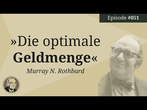 Murray N. Rothbard: Die optimale Geldmenge (Mises Karma Episode 51)