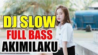 Download Lagu Dj 2019 Slow Bass Mantap Akimilaku