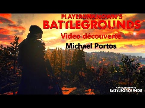 PLAYERUNKNOWN'S BATTLEGROUNDS Alpha Privé Video découverte - Michael Portos