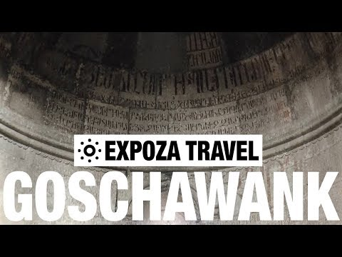 Goschawank (Armenia) Vacation Travel Video Guide
