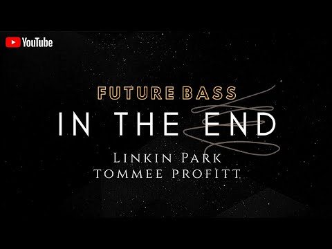 Linkin Park - In The End (ICRIED & Tommee Profitt Remix) | Future Bass | Best REMIX | Electronic