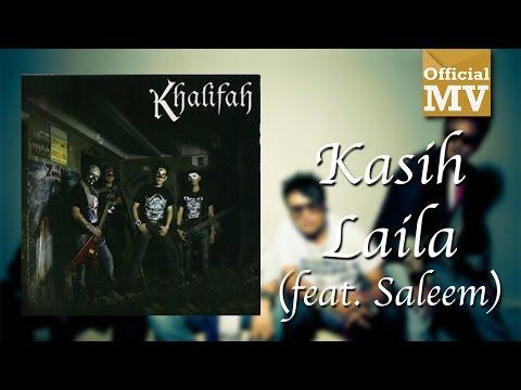 Khalifah ft. Saleem - Kasih Laila