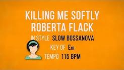 Killing Me Softly - Roberta Flack - - Karaoke Backing Track