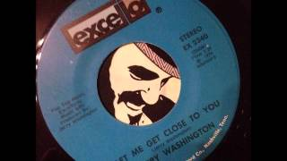 Jerry Washington - Let Me Get Close To You (Excello)