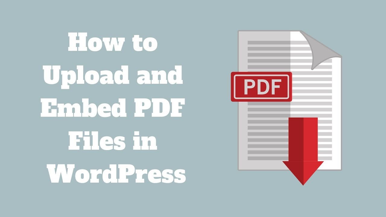 How to Upload and Embed PDF Files in WordPress - ThemeSkills