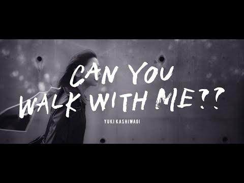 柏木由紀「CAN YOU WALK WITH ME??」Music Video