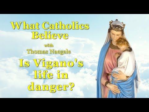 Is Viganò's Life in Danger?