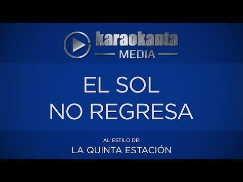 Karaokanta - La Quinta Estacion - El Sol No Regresa