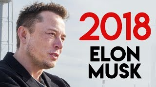 Best Of Elon Musk 2018 (IT\'S ALL OVER NOW)